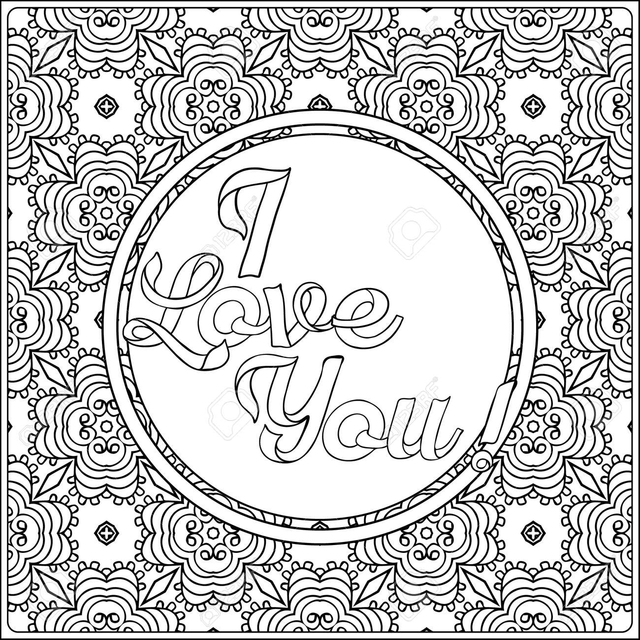 I Love You Lettering Coloring Page With Message On Vintage Pattern Royalty Free Cliparts Vectors And Stock Illustration Image 61441631