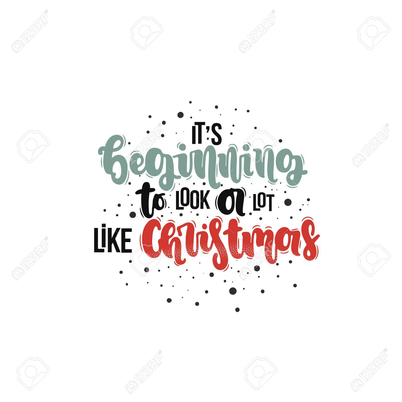 Its Beginning To Look Like Christmas.Vector Hand Drawn Illustration Lettering Phrases It S Beginning