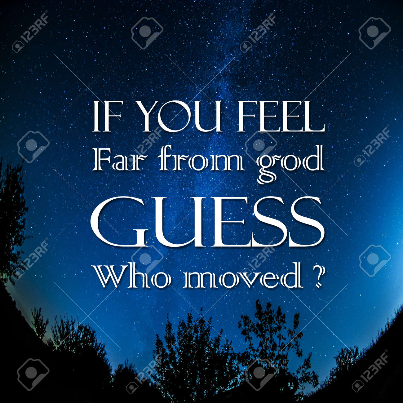 God Inspirational Quotes | Inspirational Quotes If You Feel Far From God Guess Who Moved