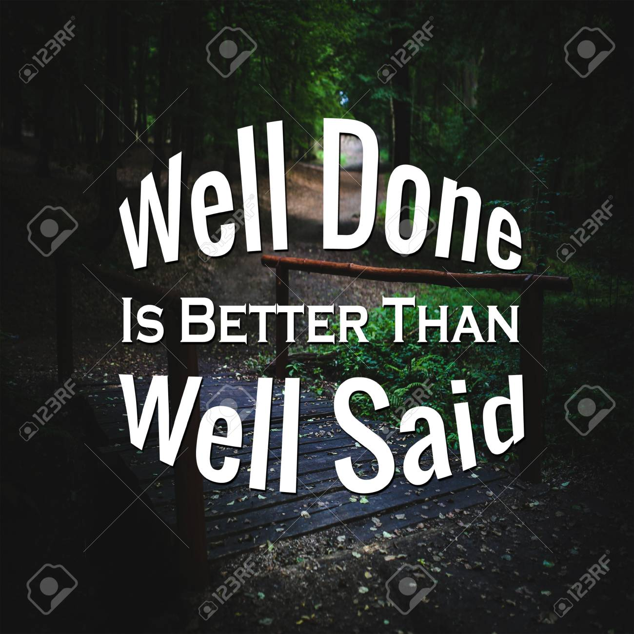 Inspirational Quotes Well Done Is Better Than Well Said Positive
