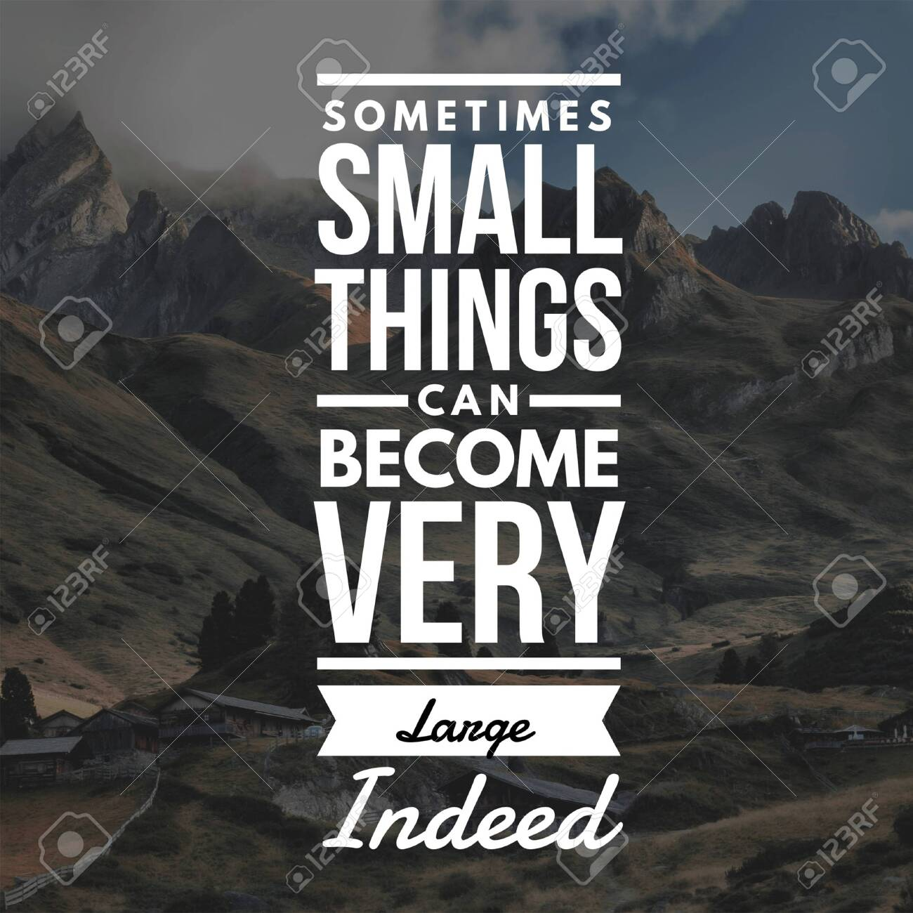 Inspirational Quotes Sometimes small things can become very large..