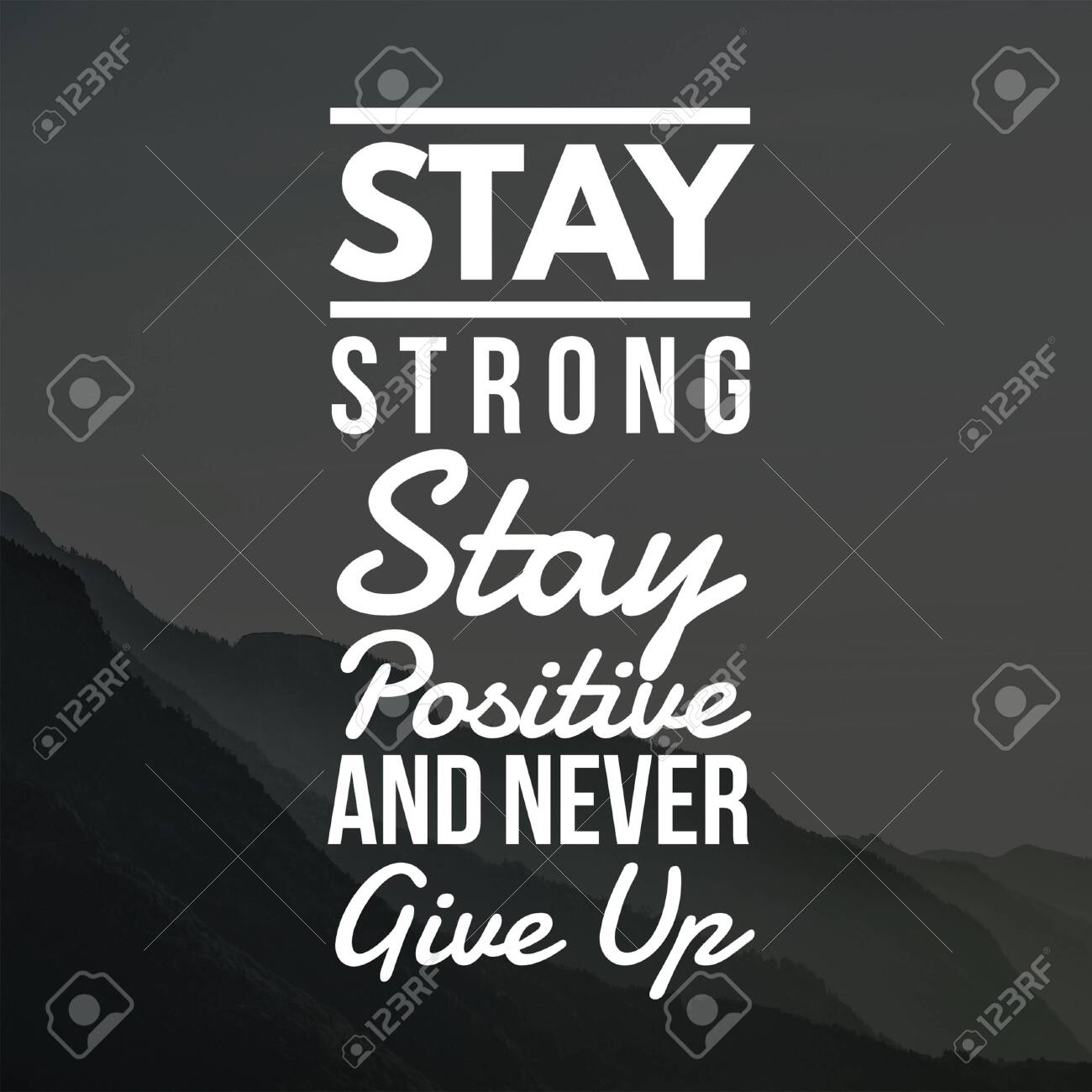 Inspirational Quotes Stay Strong Stay Positive And Never Give ...