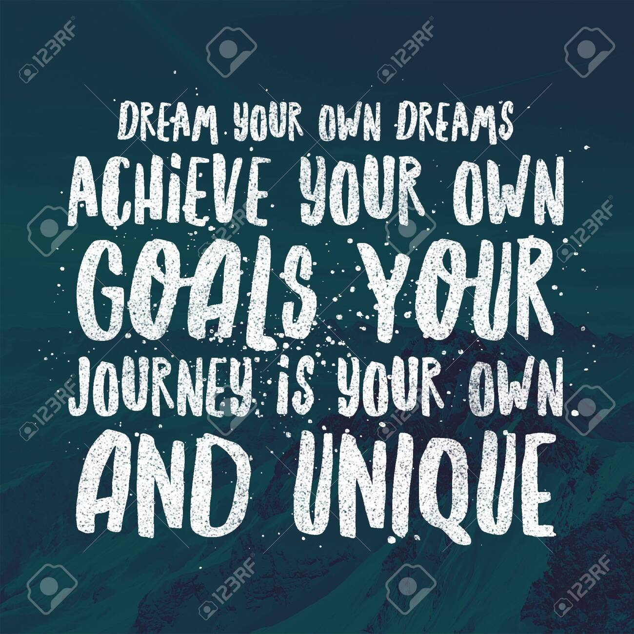 Inspirational Quotes Dream your own dreams achieve your own goals..