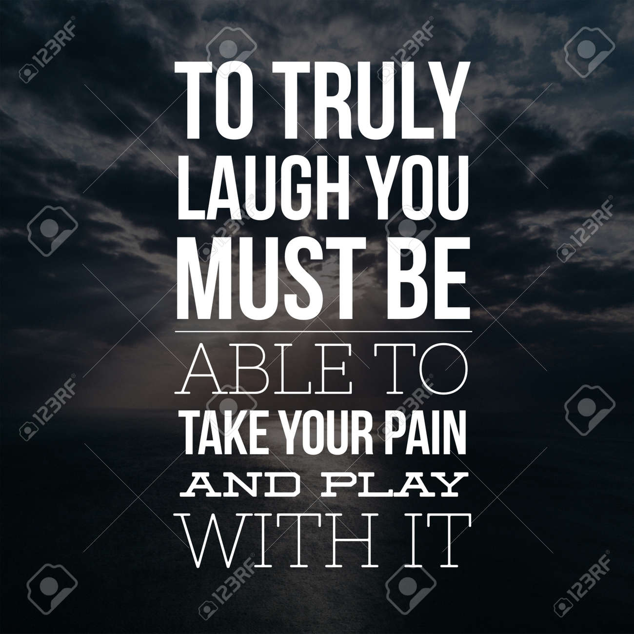 Inspirational Quotes To truly laugh you must be able to take..