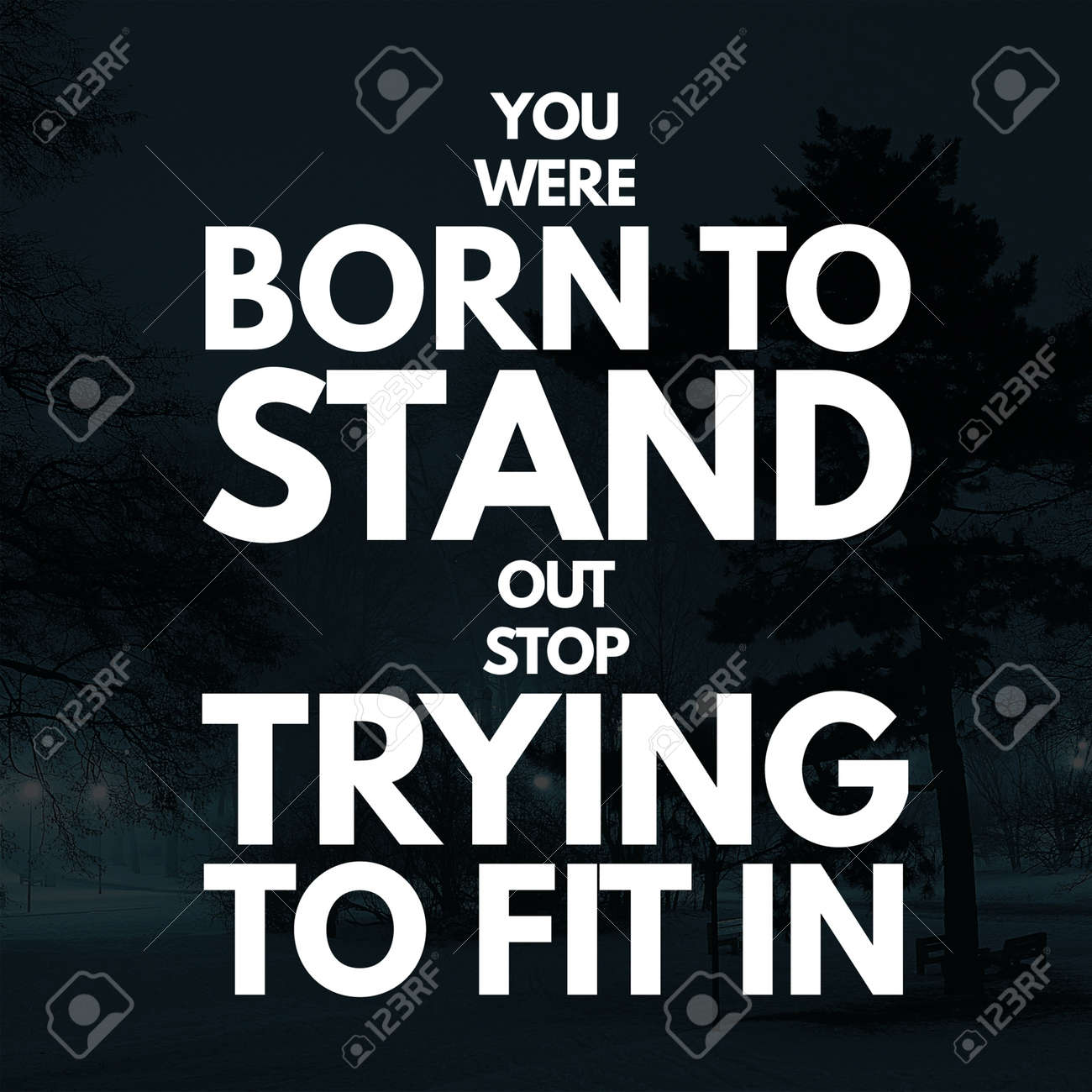 Inspirational Quotes You were born to stand out stop trying to..