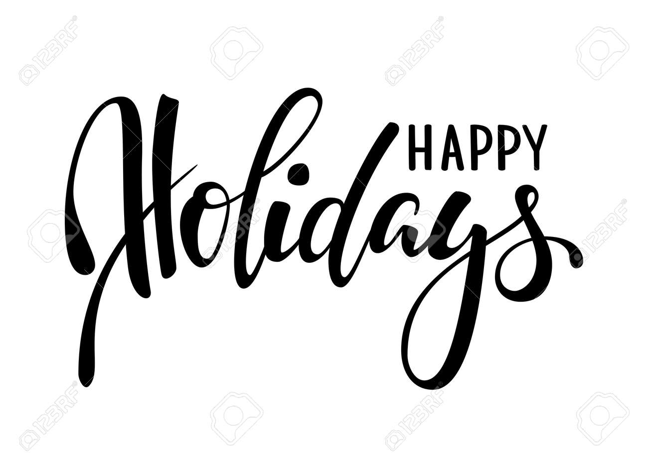 Happy holidays. Hand drawn creative calligraphy, brush pen lettering. design holiday greeting cards and invitations of Merry Christmas and Happy New Year, banner, poster, logo, seasonal holiday. - 91389929