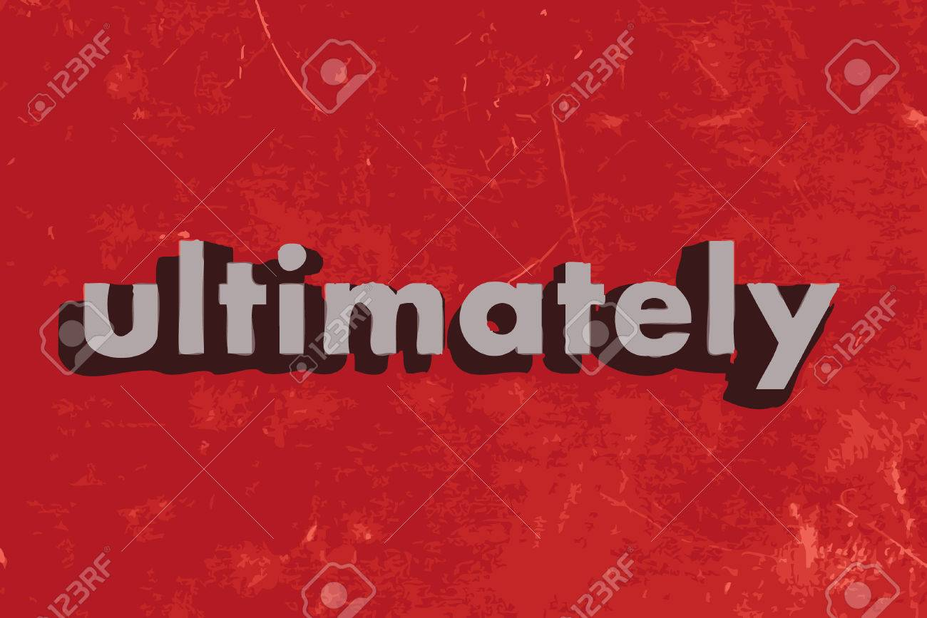 ultimately stock photos images royalty ultimately images and ultimately ultimately vector word on red concrete wall
