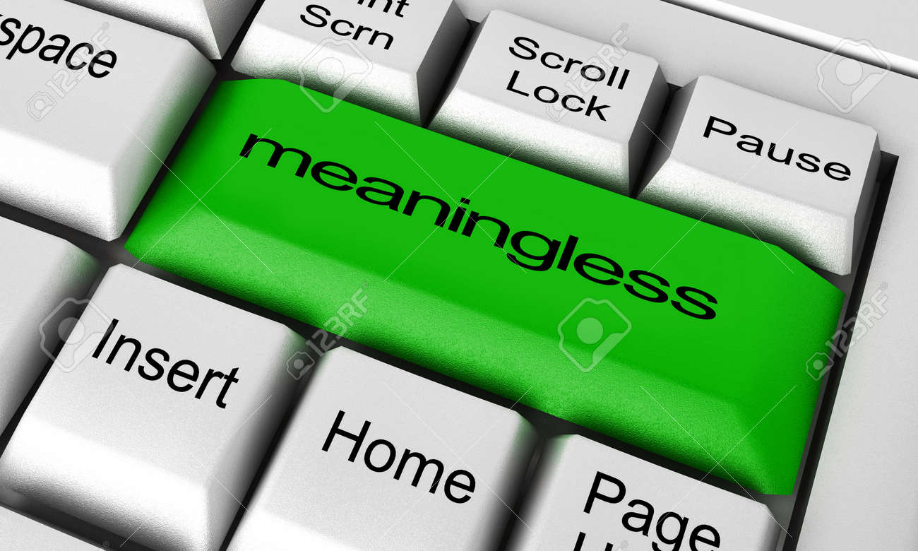 Image result for meaningless