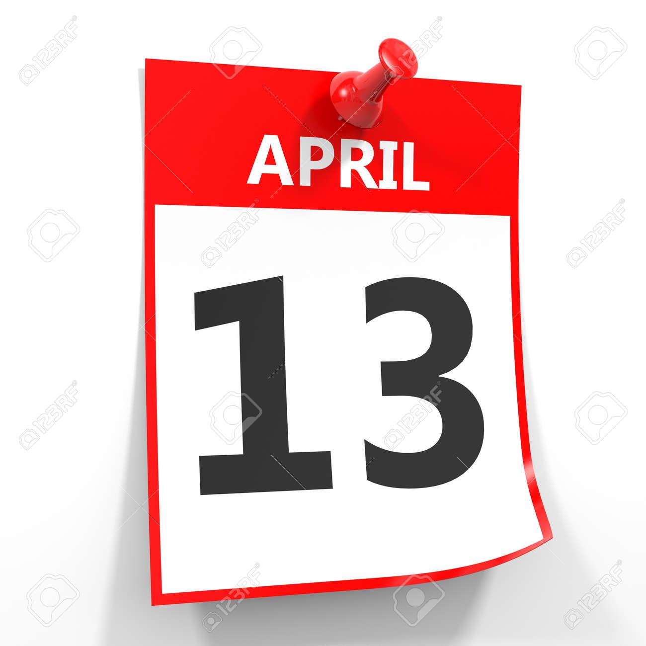 13 De Abril Hoja De Calendario Con El Pin Rojo Sobre Fondo Blanco ...