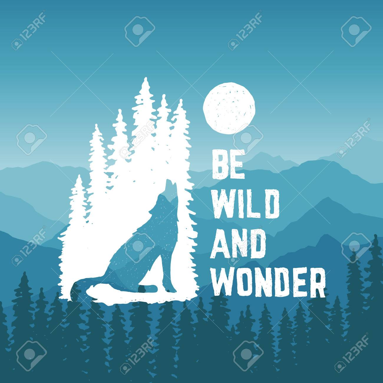 hand drawn typography poster with howling wolf, pine trees and moon. be wild and wonder. artwork for hipster wear. vector Inspirational illustration on mountain background - 42858020