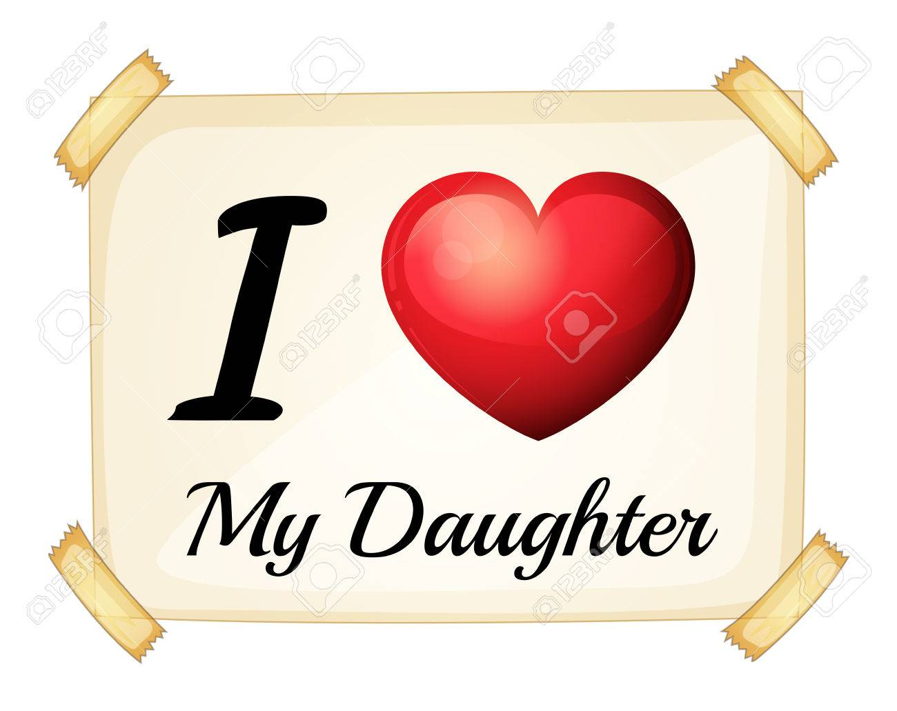 I Love My Daughter Posted On The Wall Royalty Free Cliparts Vectors