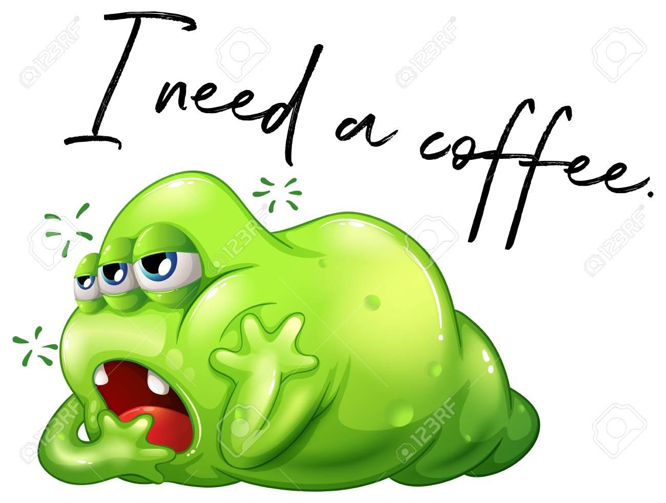 Frase Ho Bisogno Di Un Caffè Con Illustrazione Del Mostro Verde Assonnato