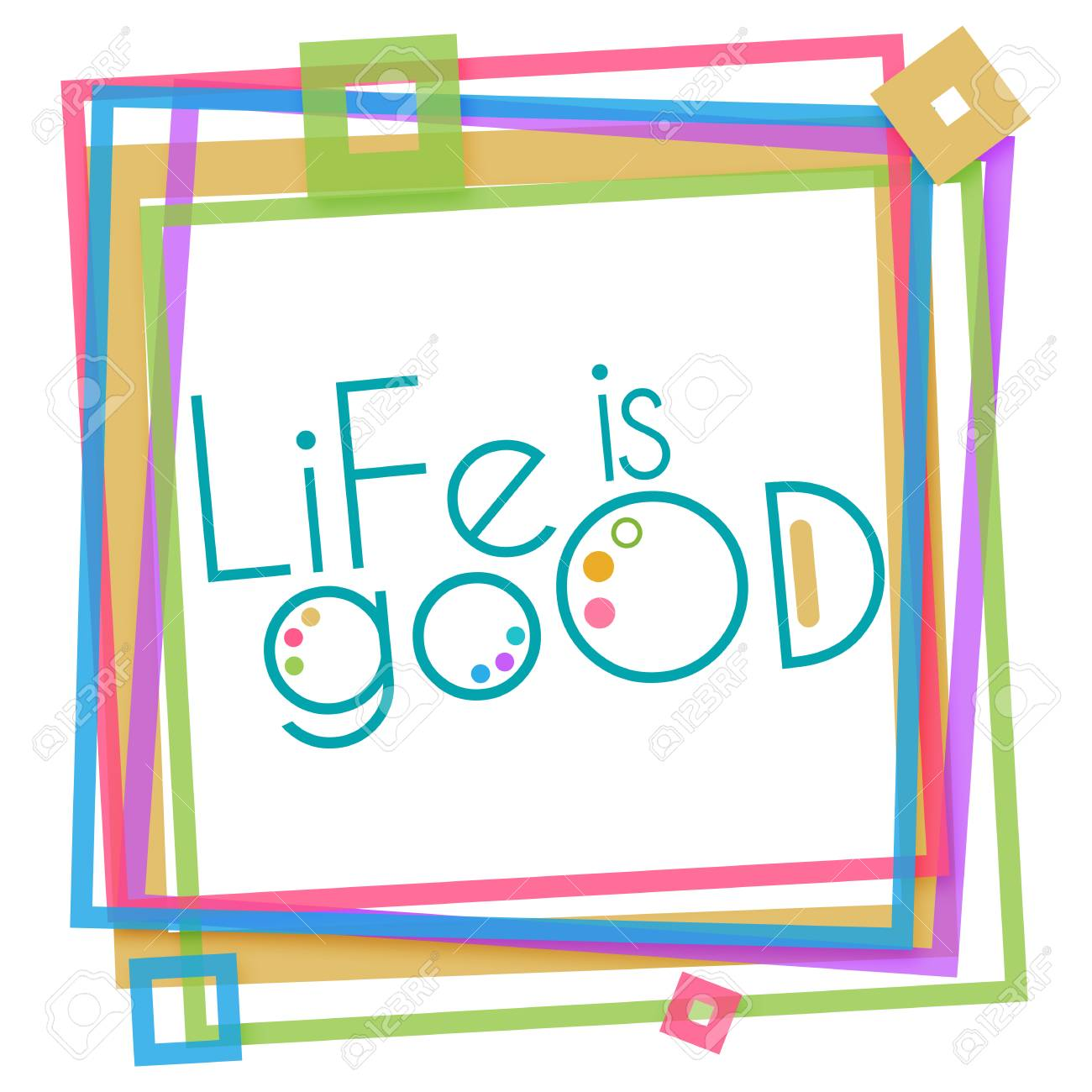 Life Is Good Colorful Frame Stock Photo Picture And Royalty Free