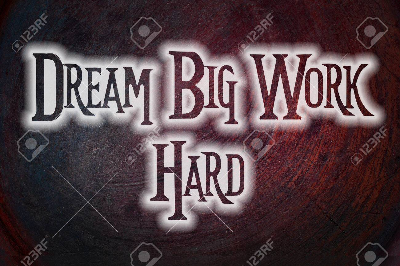 Dream Big Work Hard Concept Text On Background Stock Photo Picture