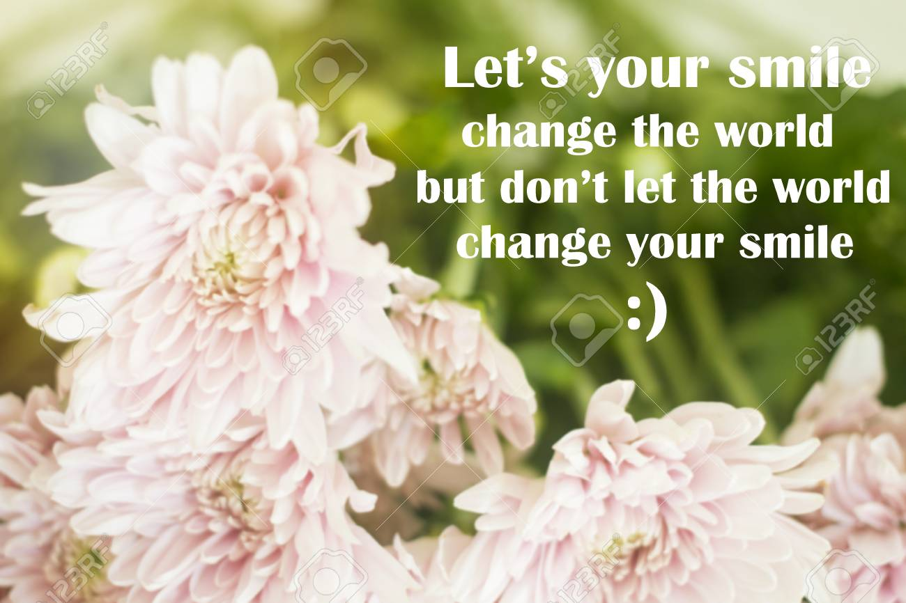 Inspirational Quote Lets Your Smile Change The World But Dont