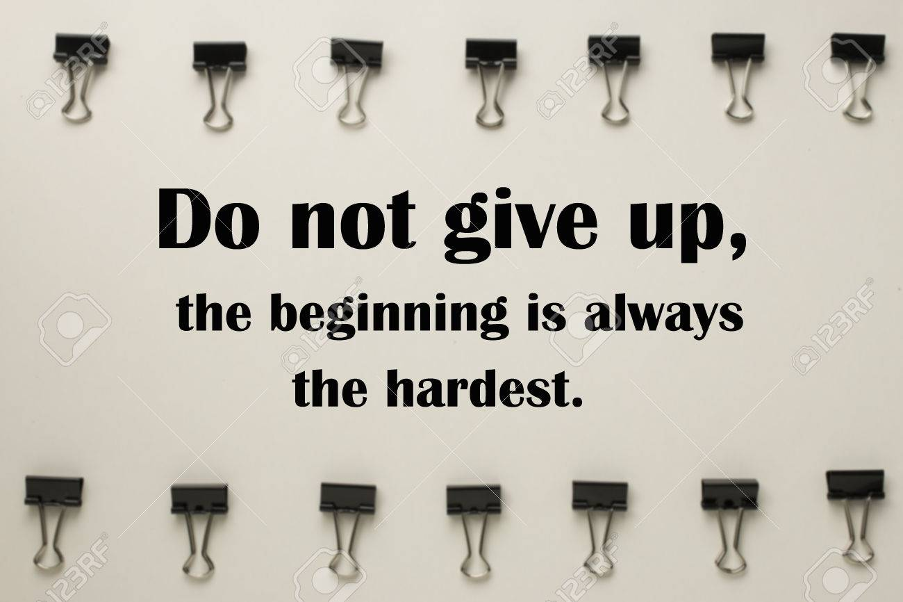 Inspirational Quote Do Not Give Upthe Beginning Is Always The