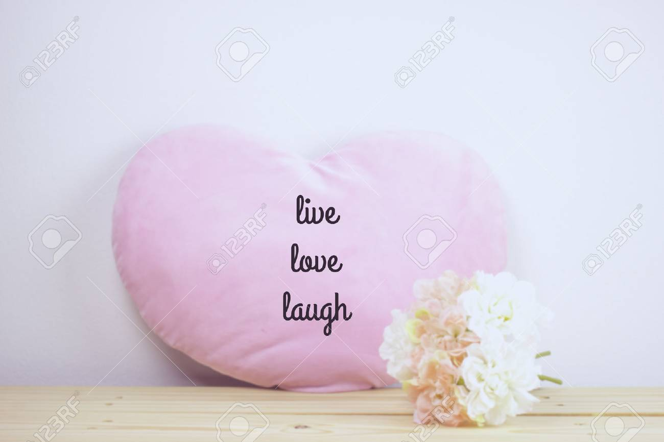 Inspirational Quote Live Love Laugh On Flowers And Heart Pillow