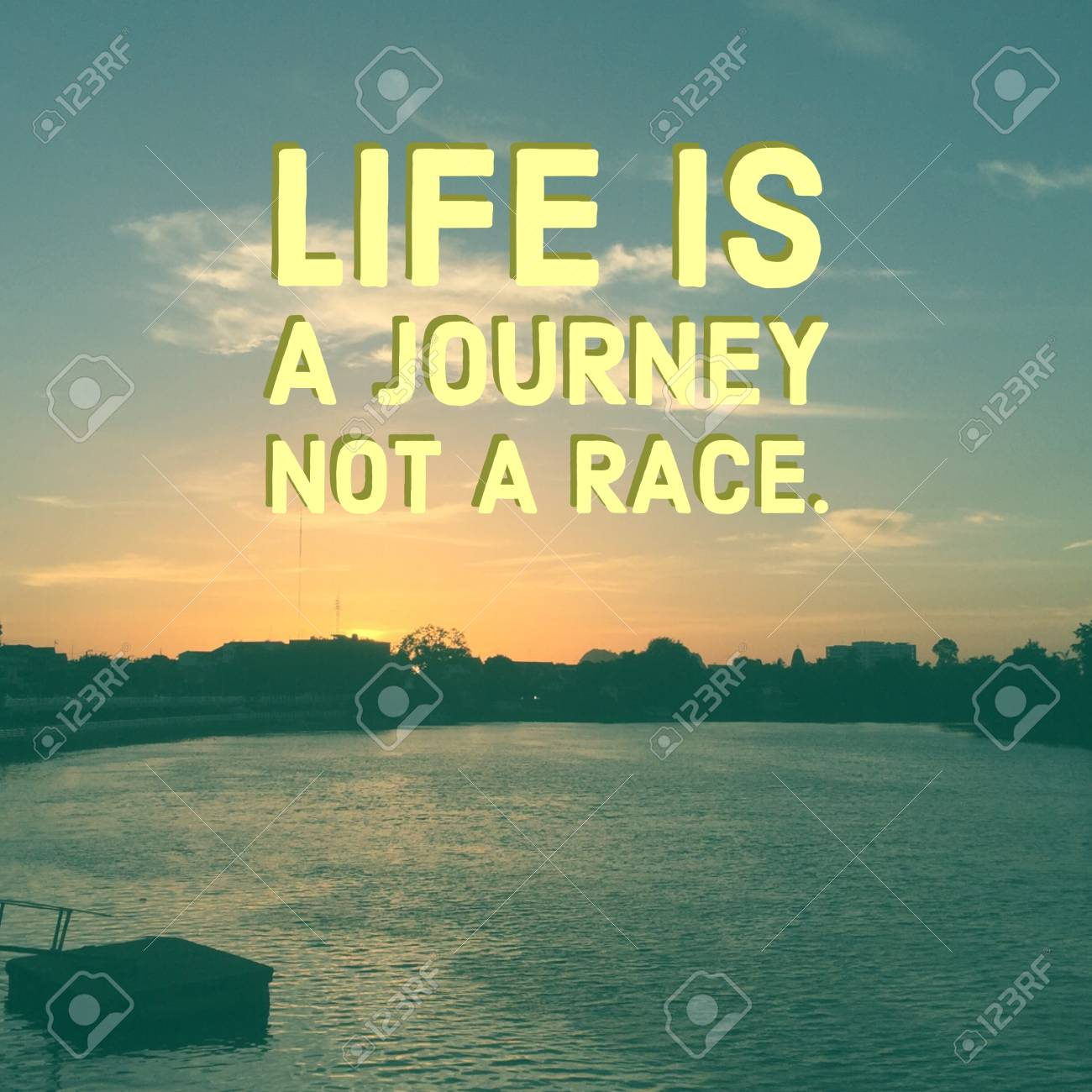 Inspirational Quote Life Is A Journey Not A Race On River