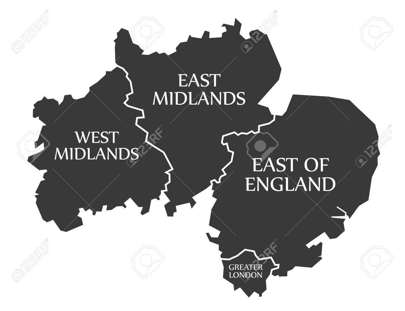 West Midlands East Midlands East Of England Greater London