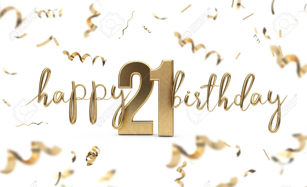 Happy 21st Birthday Images.Happy 21st Birthday Gold Greeting Background 3d Rendering