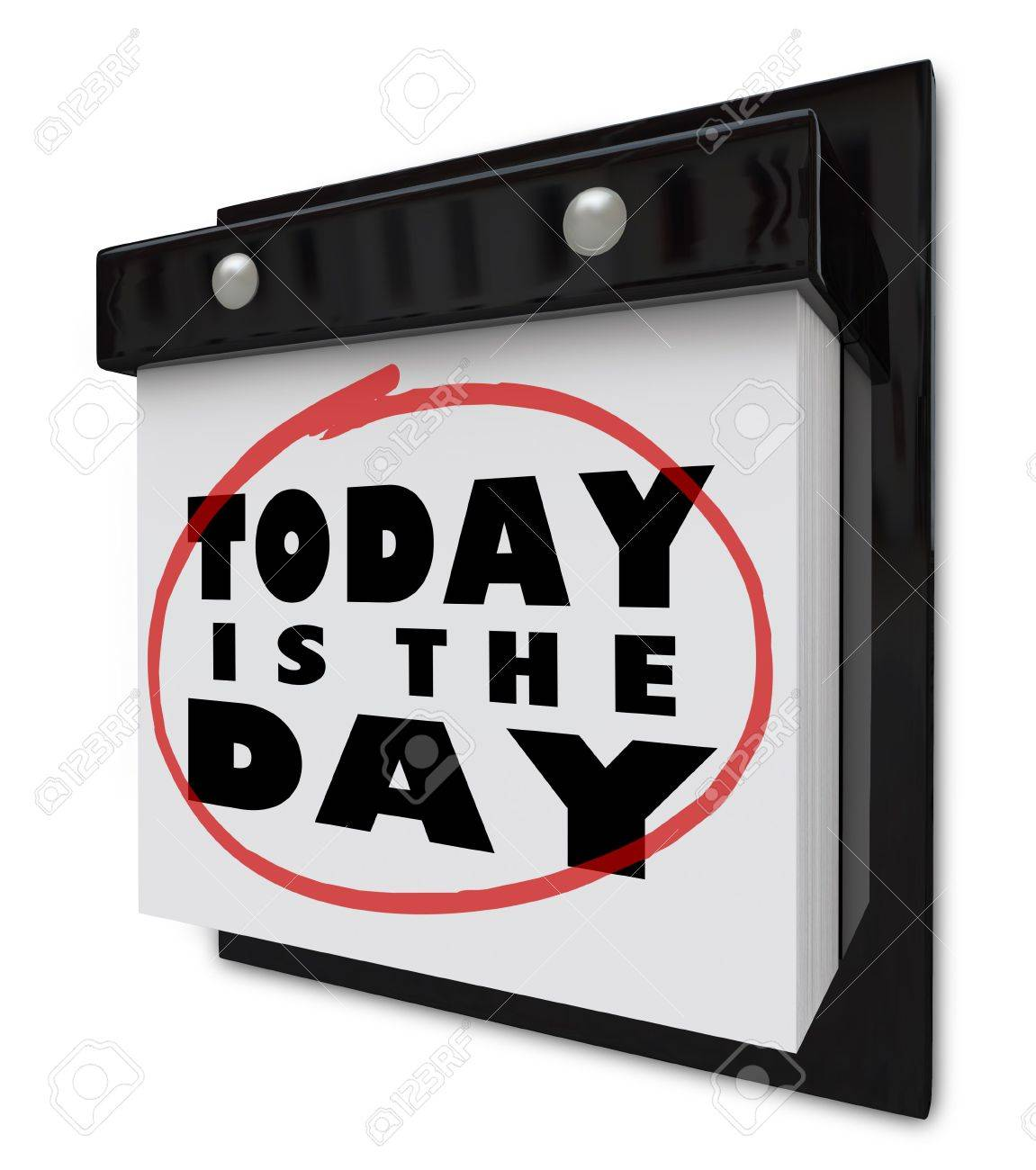 A wall calendar with tear-away pages, and words that read Today is the Day Stock Photo - 7232144