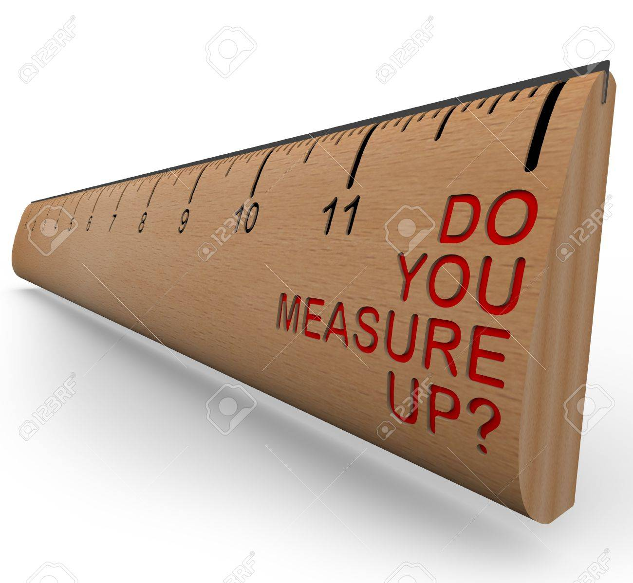 A Wooden Ruler With The Words Do You Measure Up Symbolizing