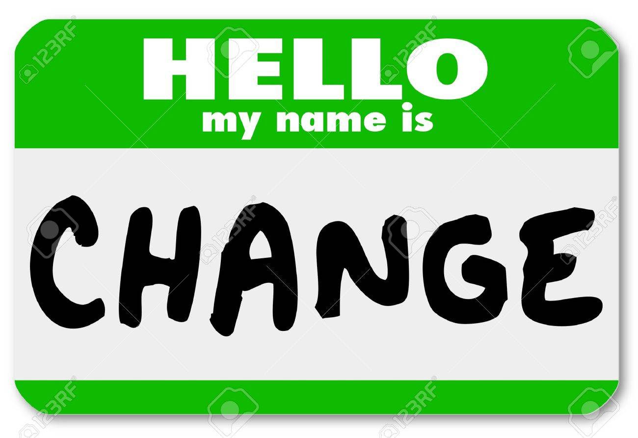 the words hello my is change on a green namtag sticker stock photo the words hello my is change on a green namtag sticker symbolizing an opportunity for changing and adapting to new challenges and need