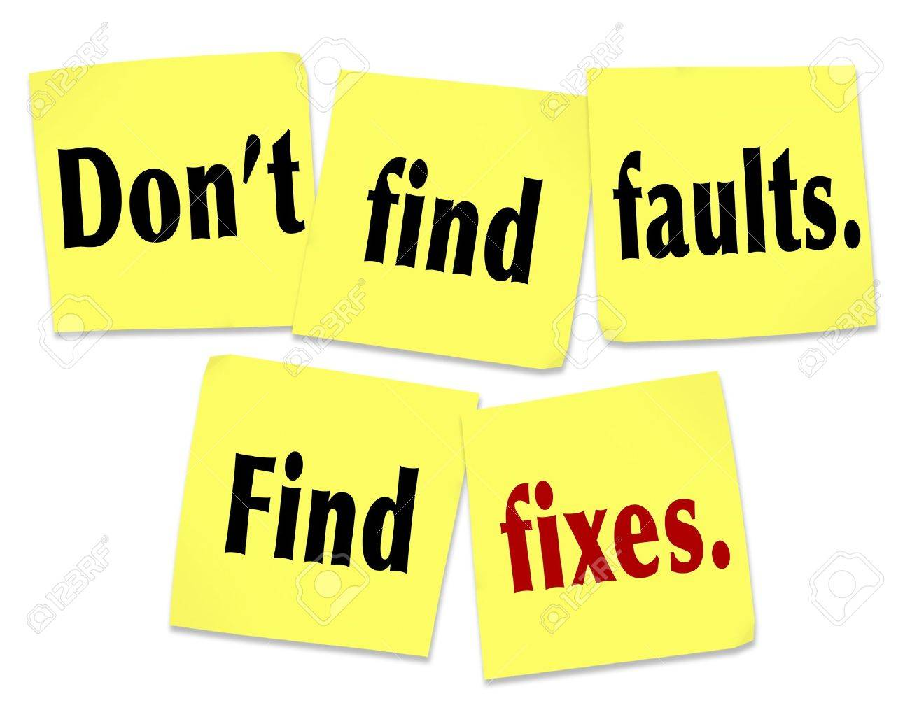 The saying Don't find faults, find fixes with words on yellow sticky notes offering advice on how to be useful and provide help and assistance to someone with flaws, trouble or a problem Stock Photo - 16802270