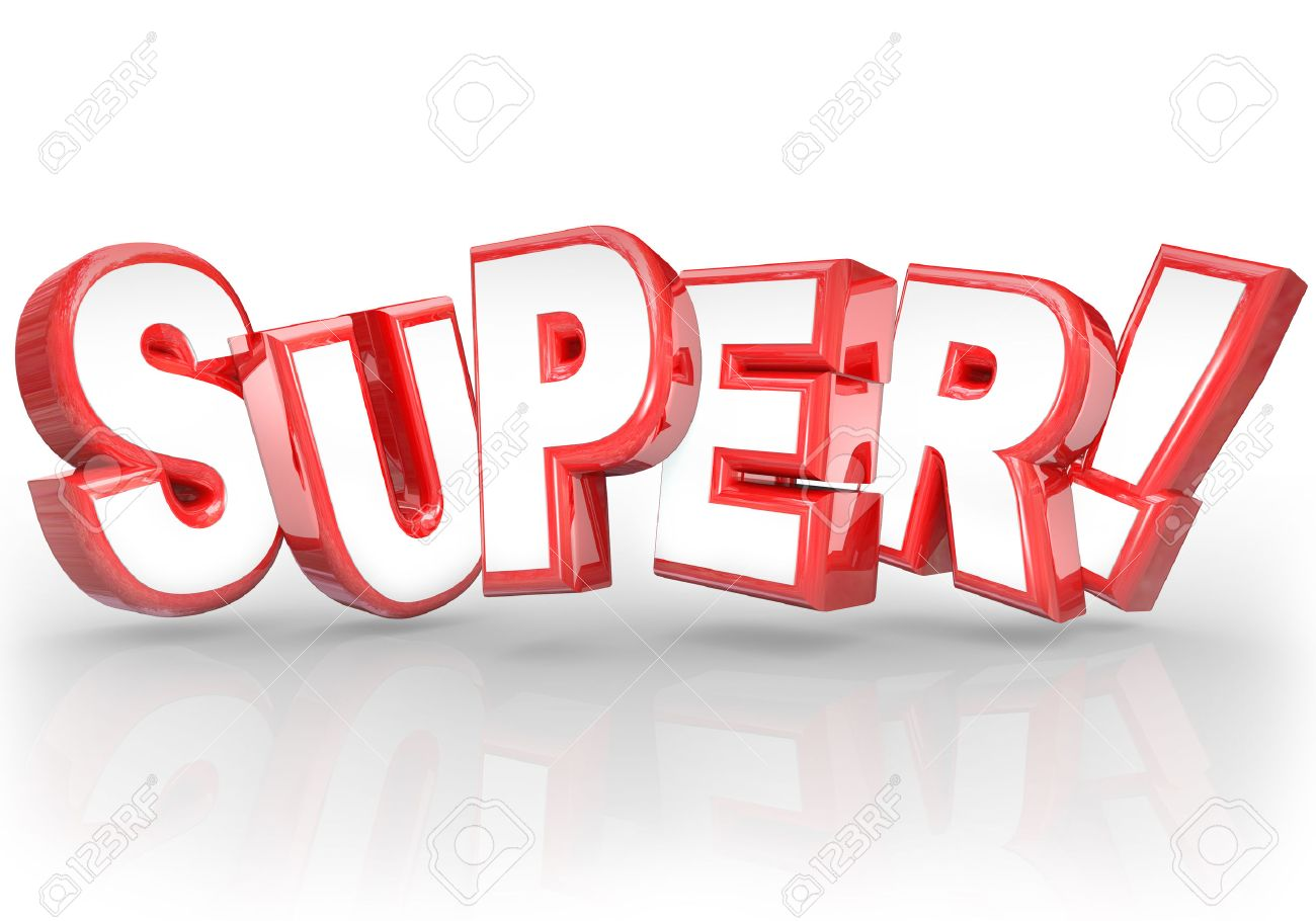 The Word Super In 3D Letters To Illustrate Doing A Great Job.. Stock ...