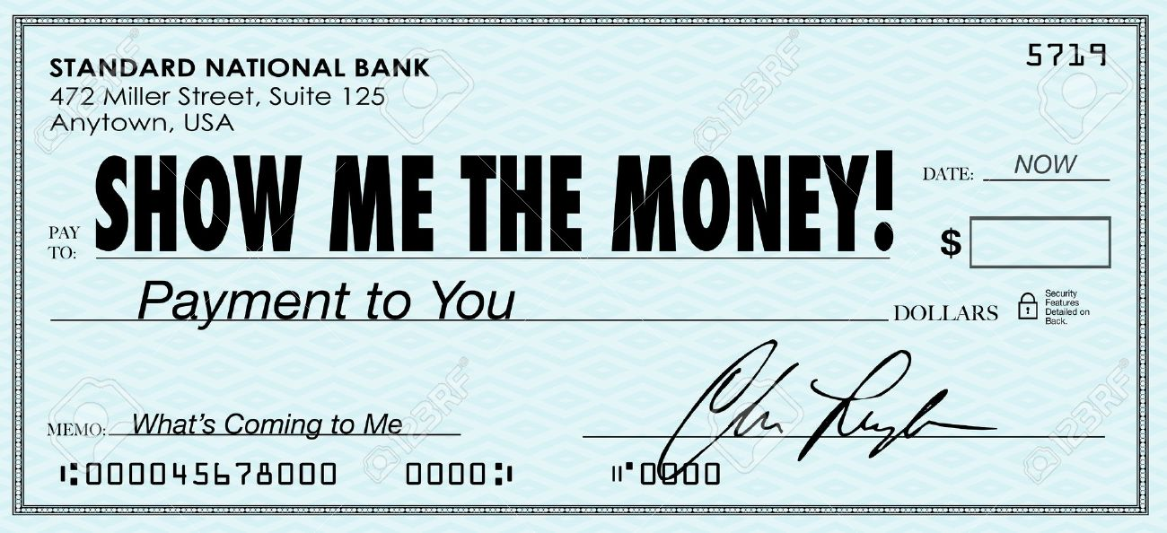 the words show me the money on a check to illustrate your earnings