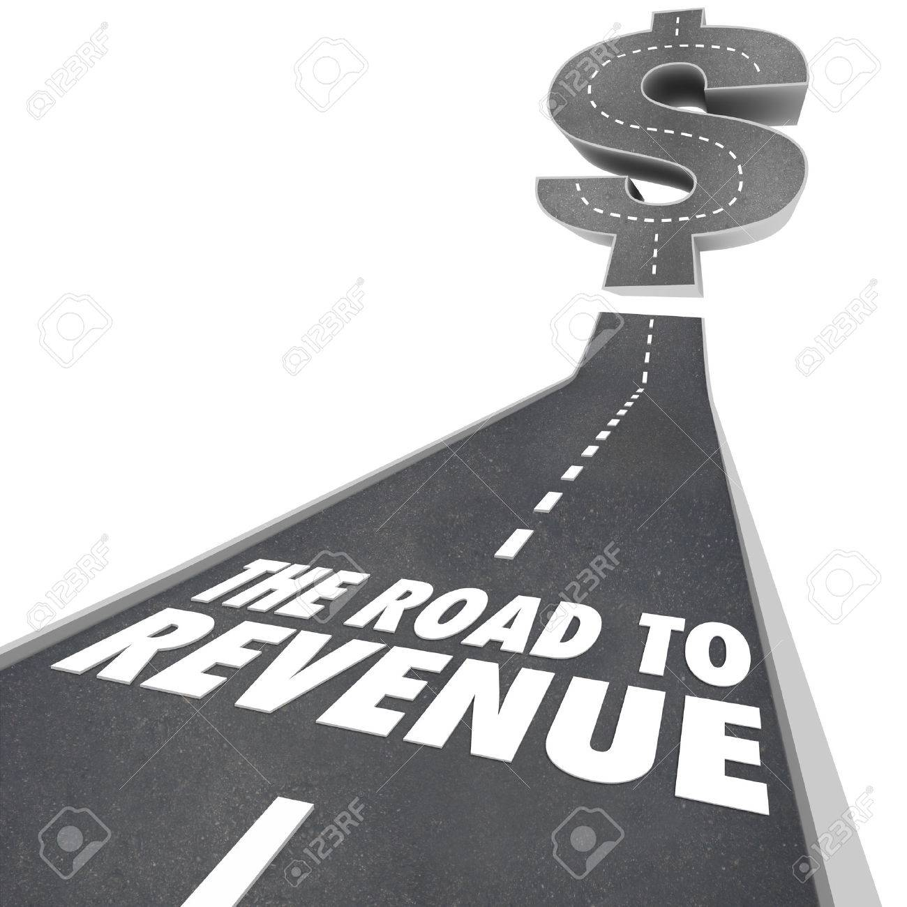Road To Revenue Words On A Street Or Pavement With Arrow Rising Up To  Illustrate Making