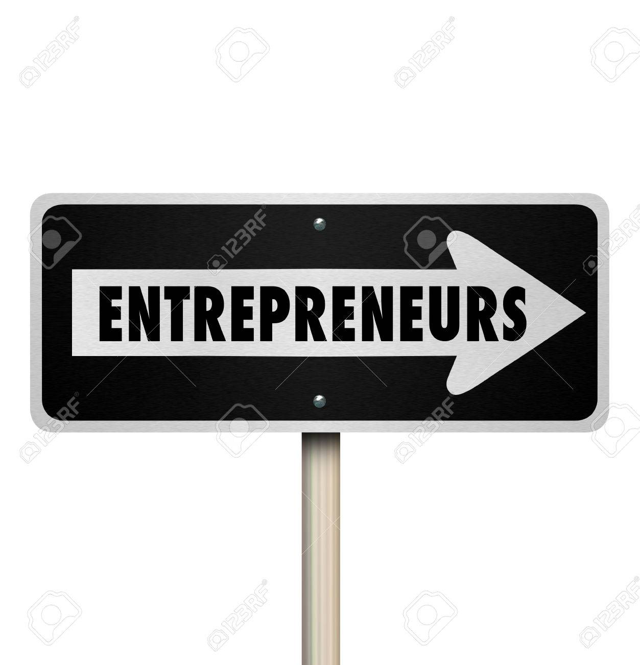 entrepreneurs word on a one way road or street sign pointing entrepreneurs word on a one way road or street sign pointing you to new business