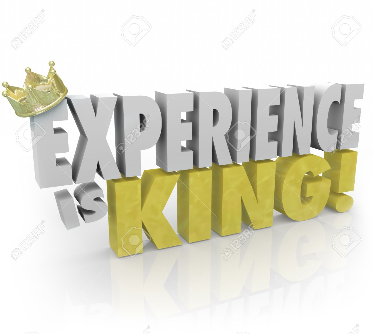 experience is king d words and crown to illustrate the importance experience is king 3d words and crown to illustrate the importance of knowledge skills
