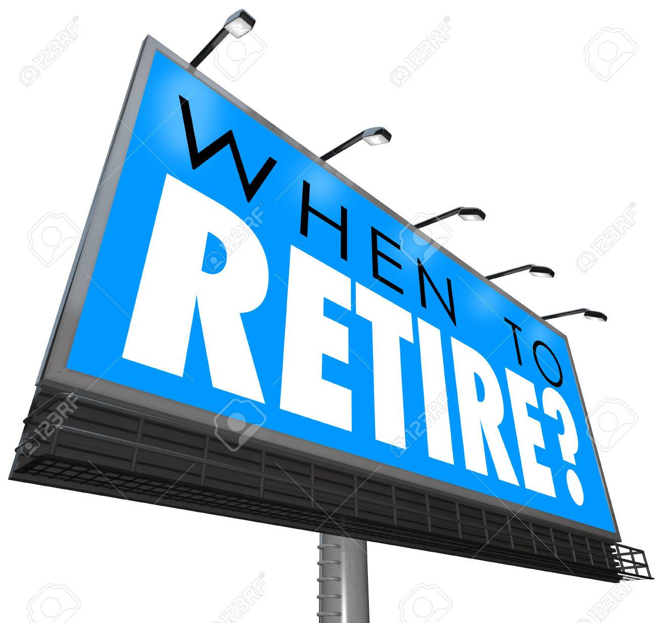 when to retire words on a blue billboard or sign asking if you stock photo when to retire words on a blue billboard or sign asking if you are ready to end your job or career and if you have financial security in money