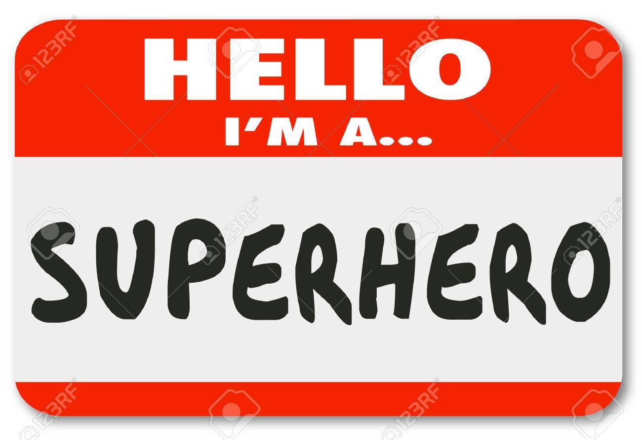 Complètement et trop extrême Bonjour Je Suis Un Super-héros Mots Sur Un Autocollant Nom De Tag #GE_96