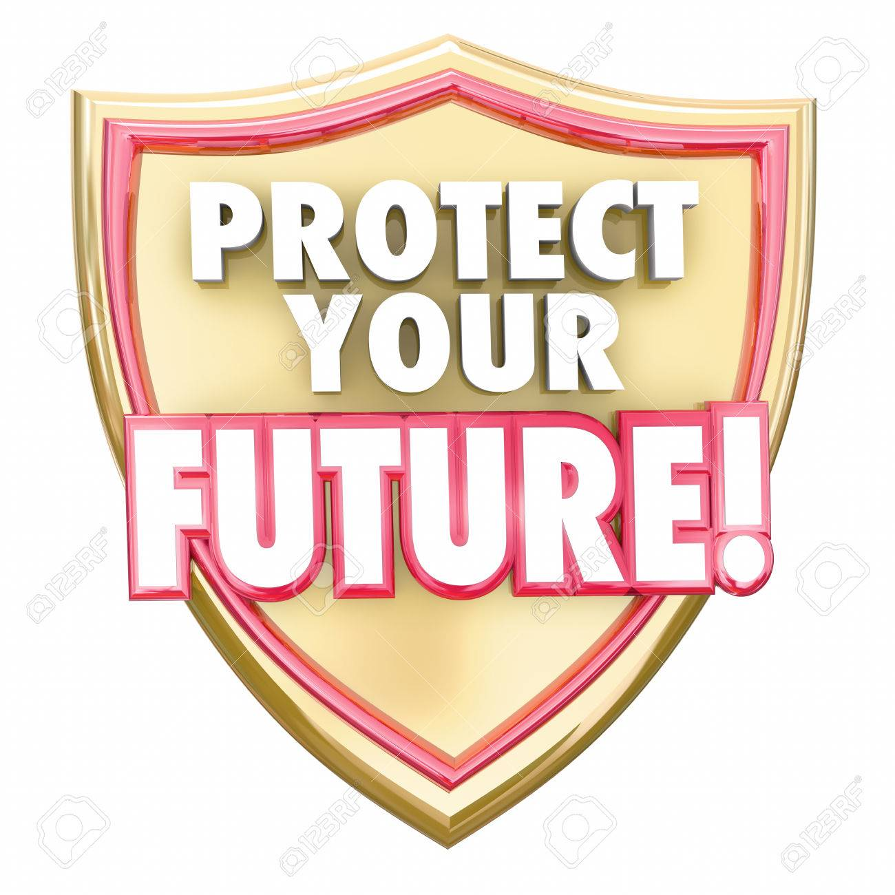 b648e163b59d Protect Your Future words in red 3d letters on a gold shield to illustrate  saving money