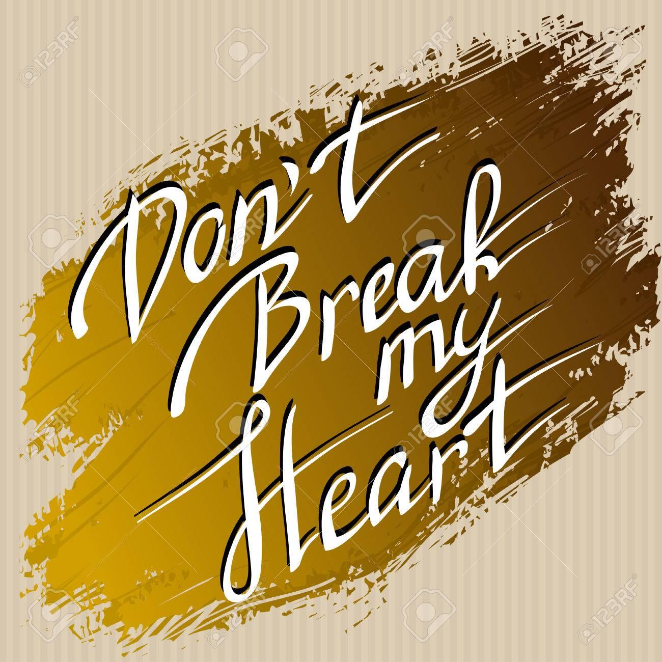 Kako zaliječiti slomljeno srce? 51391819-hand-drawn-typography-card-valentine-love-card-do-not-break-my-heart-lettering-greetings-love-poster