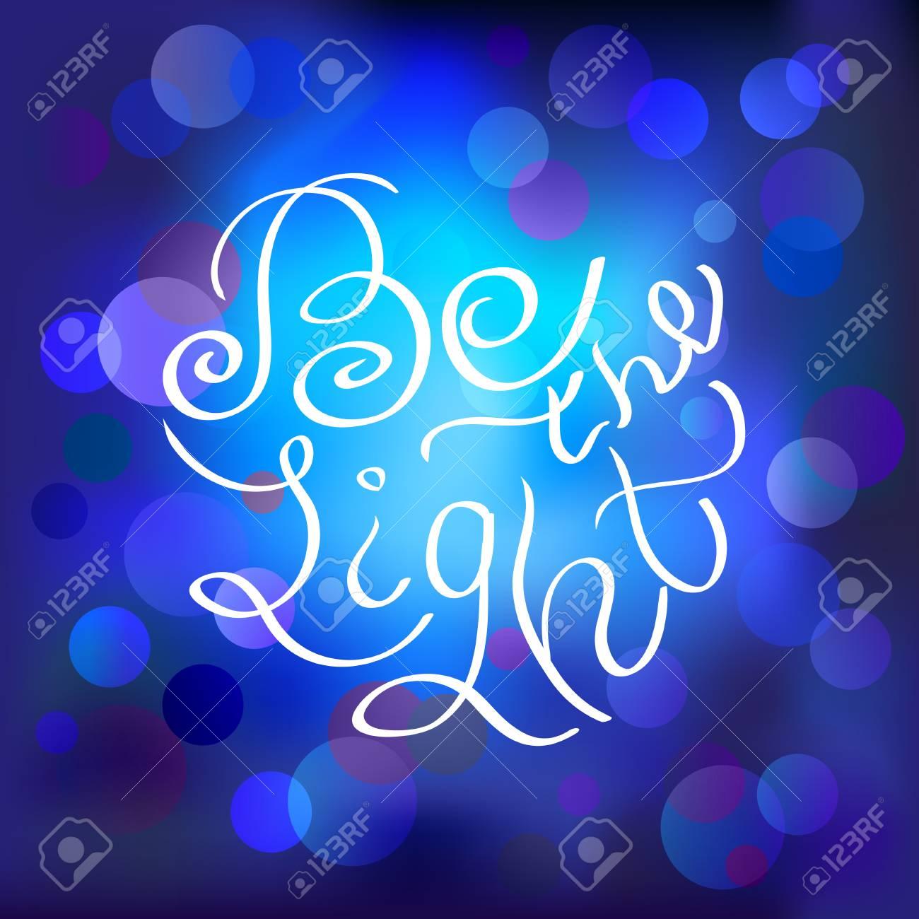 Carte De Calligraphie Dessinée à La Main Citation D Inspiration Flou Bleu Foncé Sparkle Fond Et Citation Soit La Lumière Style De Lumières De Nuit