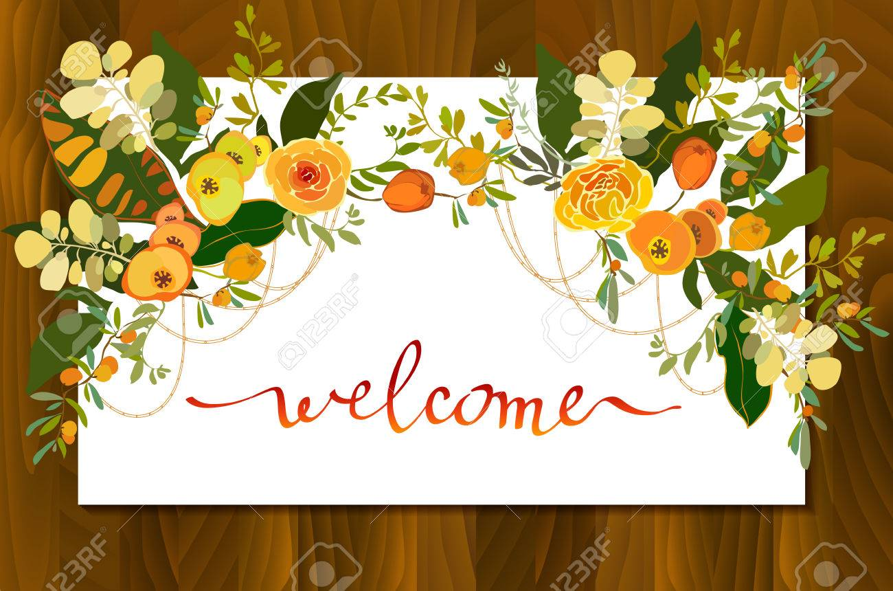 Calligraphy Sign Welcome With Floral Bouquets Border Frame Orange Yellow Flower And Branches Leaves