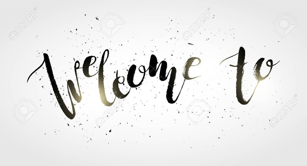 Calligraphy sign welcome to on white distressed background