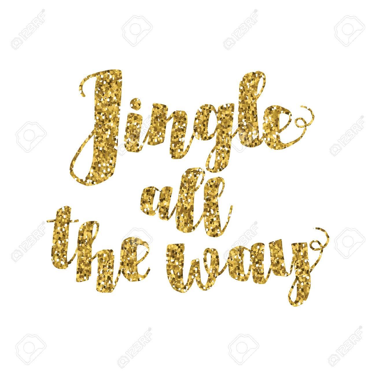 Jingle All The Way Christmas Carol Inspirational Quote. Gold ...