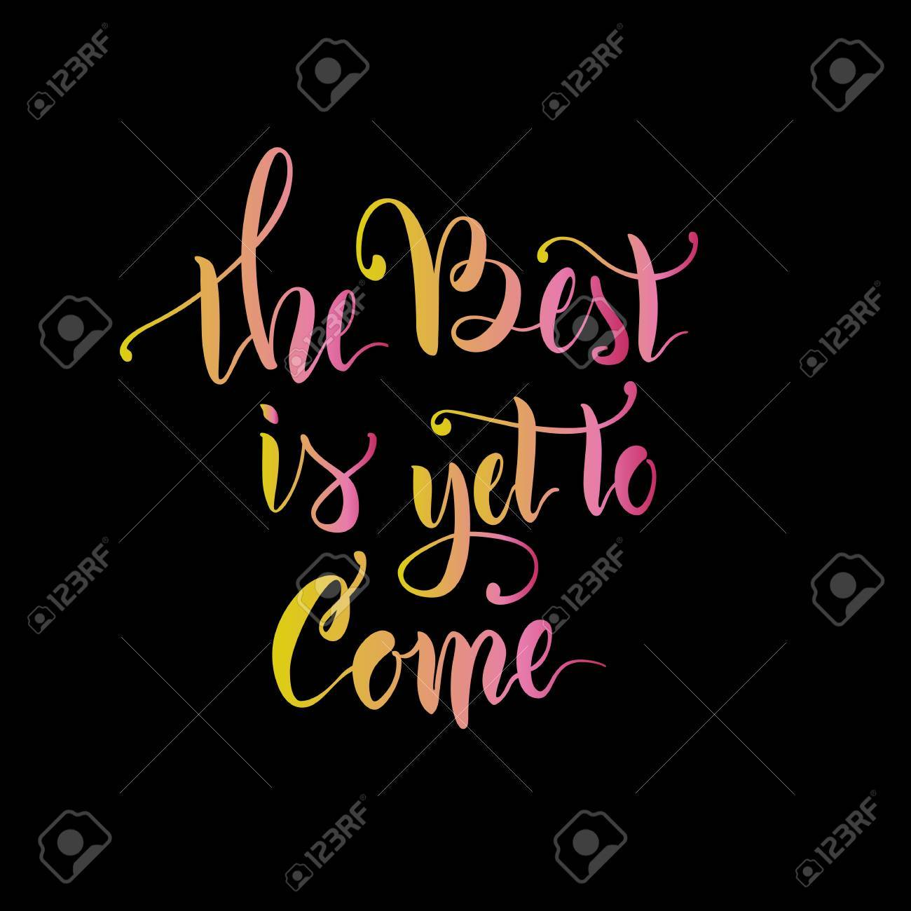 CalligraphyLetteringThe Phrase The Best Is Yet To Come