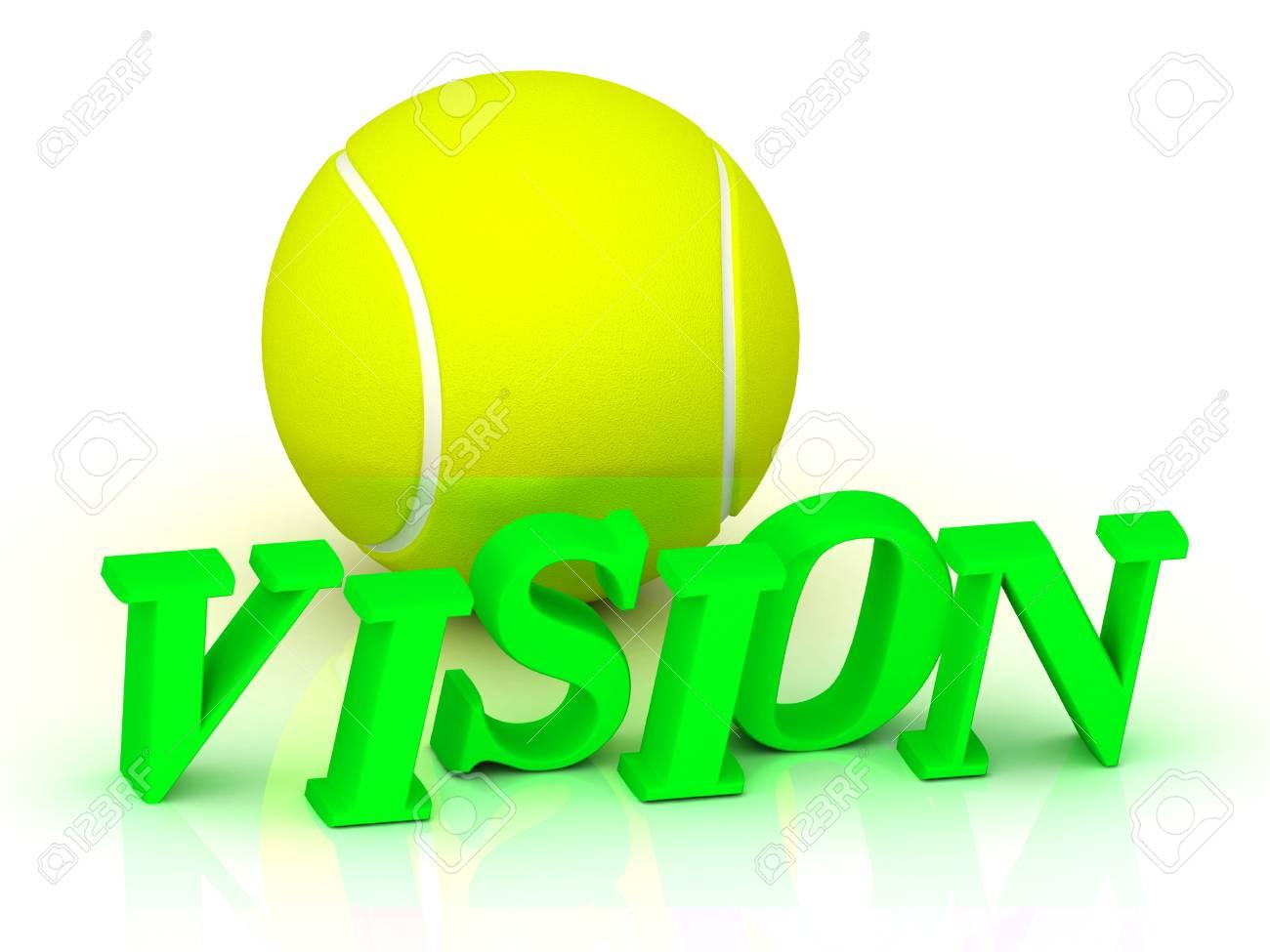 9cd247915a65a Banque d'images - VISION - lettres vertes brillantes et une balle de tennis  jaune sur fond blanc