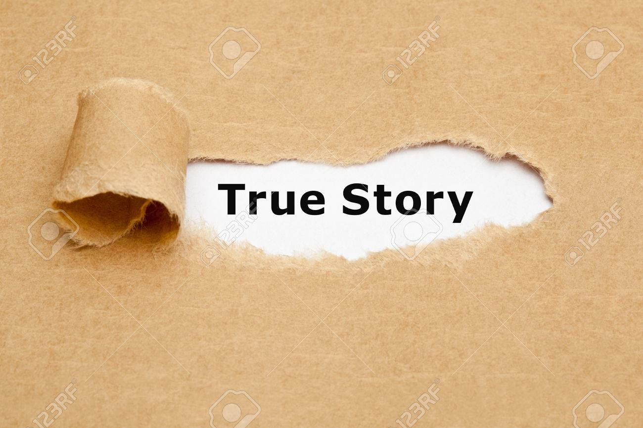 The phrase True Story appearing behind torn brown paper. - 39078043