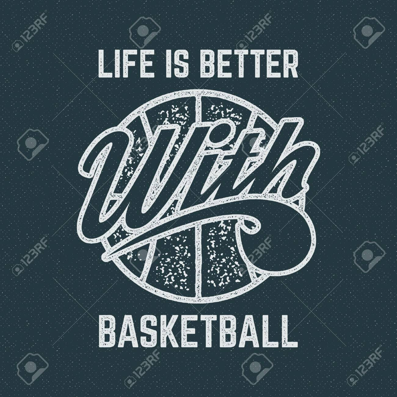 1d52bf85 Vector - Vintage Basketball sports tee design in retro rubber style with  symbols - ball and vector typography - life is better. Hipster patch for t  shirt, ...