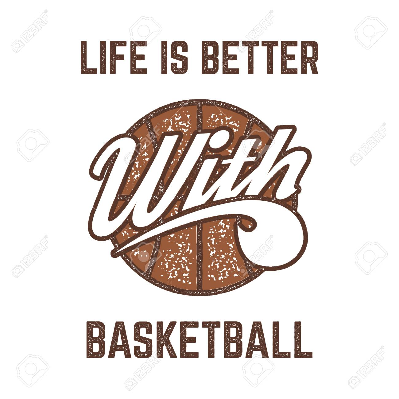 7e1167a6 Vintage Basketball sports tee design in retro rubber style with symbols -  ball and vector typography - life is better. Hipster patch for t shirt, ...