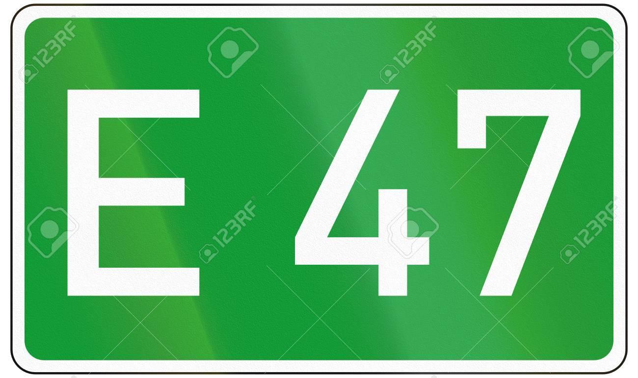 欧州の道路 E47 の番号記号。 ロ...