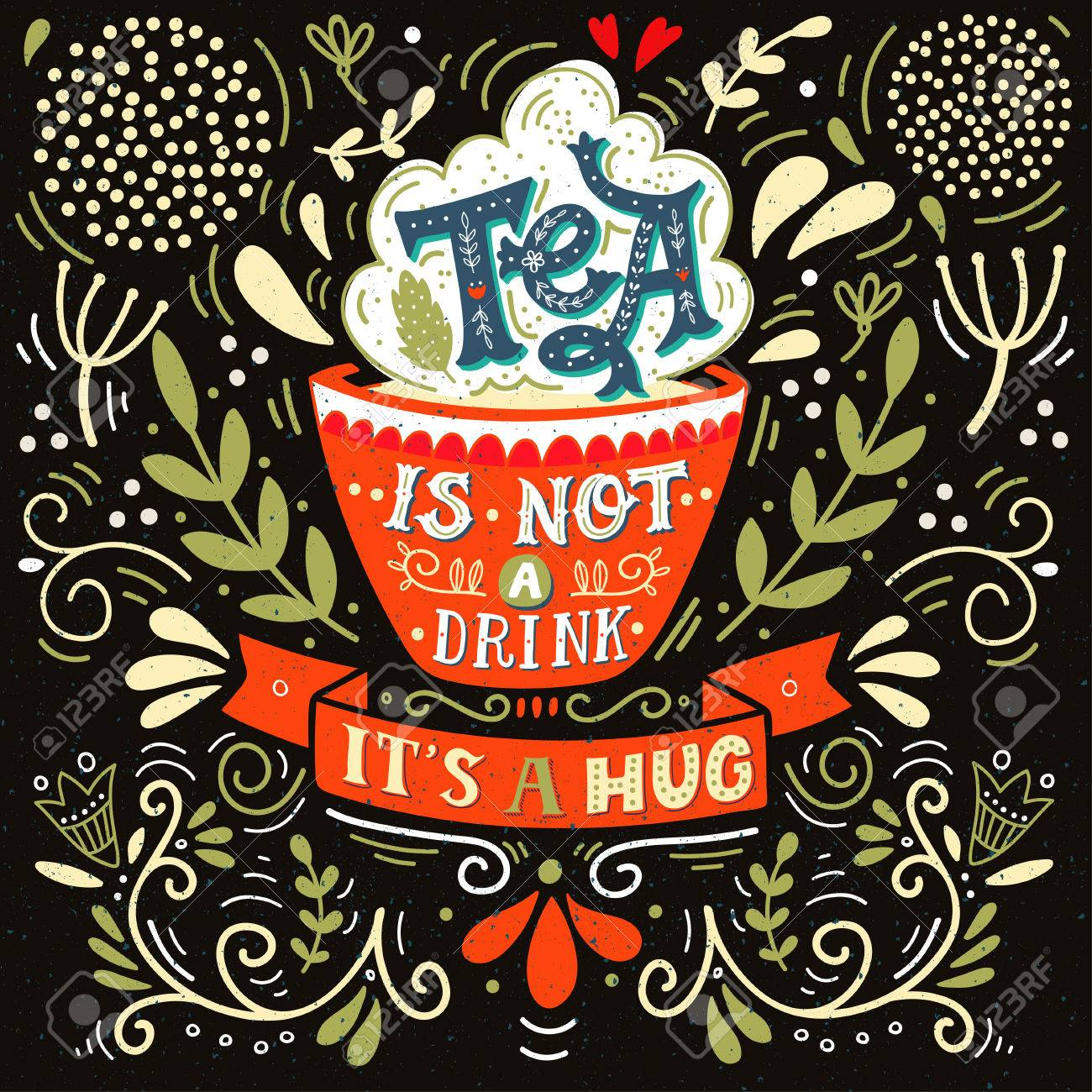 Tea Is Not A Drink Its A Hug Quote Hand Drawn Vintage Print