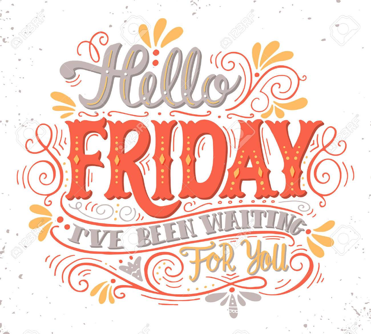 Hello friday. I've been waiting for you. Quote. Hand drawn vintage illustration with hand lettering. This illustration can be used as a print on t-shirts and bags or as a poster. - 51527496