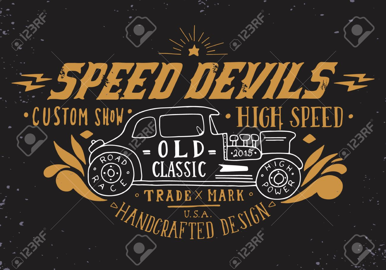 Speed devils. Hand drawn grunge vintage illustration with hand lettering and a old timer car. This illustration can be used as a print on t-shirts and bags, stationary or as a poster. - 54689536